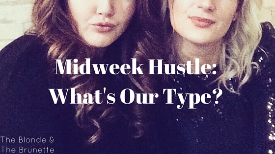 Midweek Hustle_ What's Our Type?