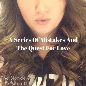 A Series Of Mistakes And The Quest For Love