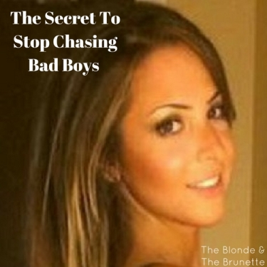 The Secret To Stop Chasing Bad Boys (2)